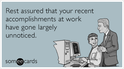 rDtJofunnoticed-unappreciated-work-accomplishments-boss-workplace-ecards-someecards